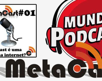 Metacast #01 - Podcast é uma rádio na internet?
