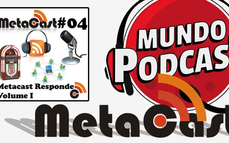 Metacast #4 - Metacast Responde Volume 1