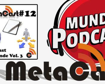 Metacast #12 - Metacast Responde Vol. 3