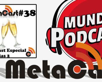 Metacast #38 - Metacast Especial de Férias 2
