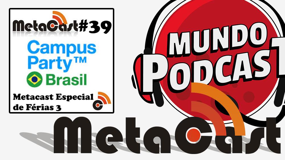 Metacast #39 - Metacast Especial de Férias 3