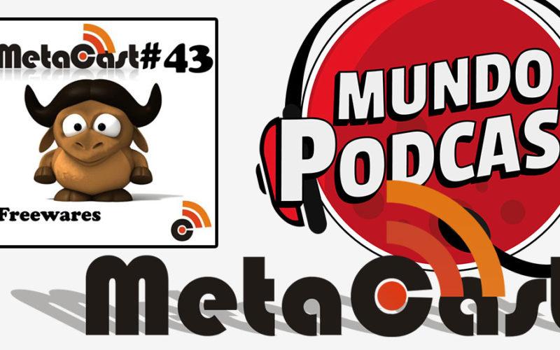 Metacast #43 - Freewares