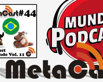 Metacast #44 - Metacast Responde Vol. 11