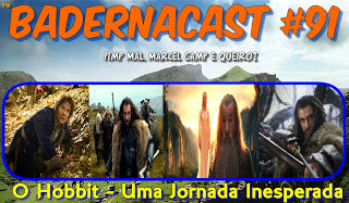 BADERNACAST #91 - O HOBBIT: UMA JORNADA INESPERADA