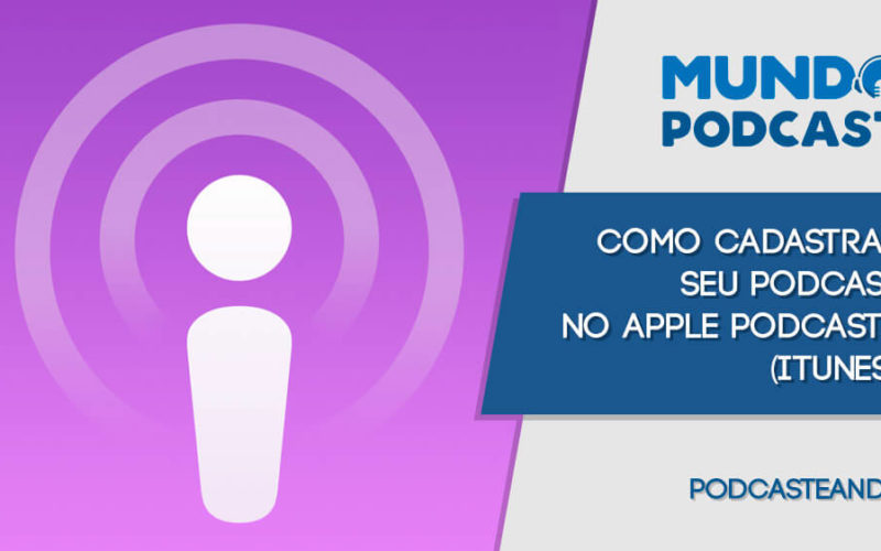 Como registrar seu Podcast no Apple Podcasts