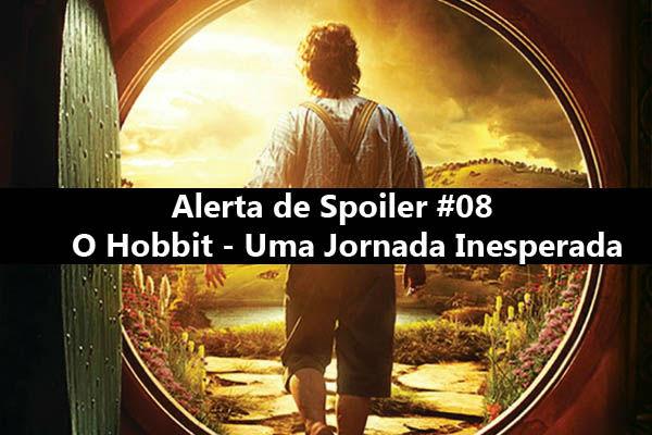 Alerta de Spoiler - O Hobbit - Uma Jornada Inesperada