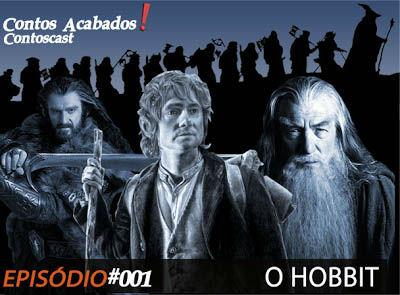 Contoscast #001 - O Hobbit, uma jornada inesperada