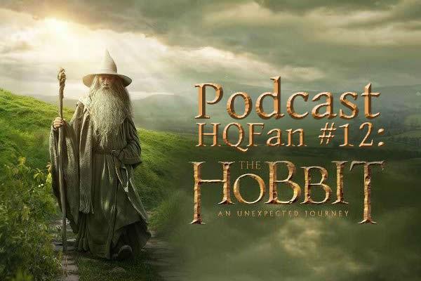 HQFan #12: O Hobbit - Uma Jornada Inesperada - Parte 1