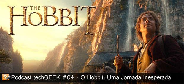 Podcast techGEEK #04 – O Hobbit: Uma Jornada Inesperada