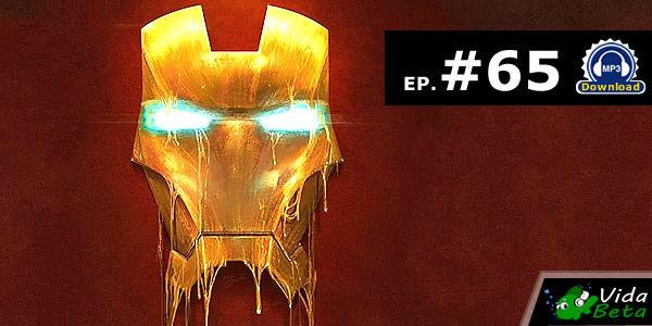 Vida Beta - Ep #65 Homem de Ferro