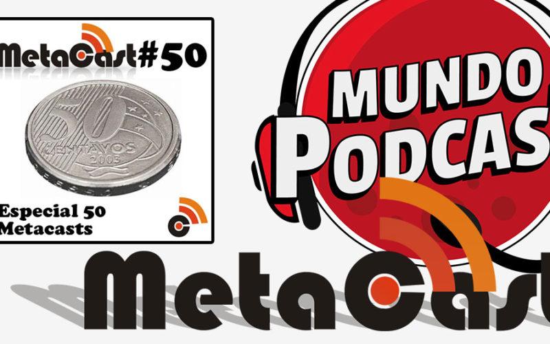 Metacast #50 - Especial 50 Metacasts