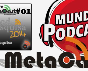 Metacast Live #1 - Podpesquisa 2014