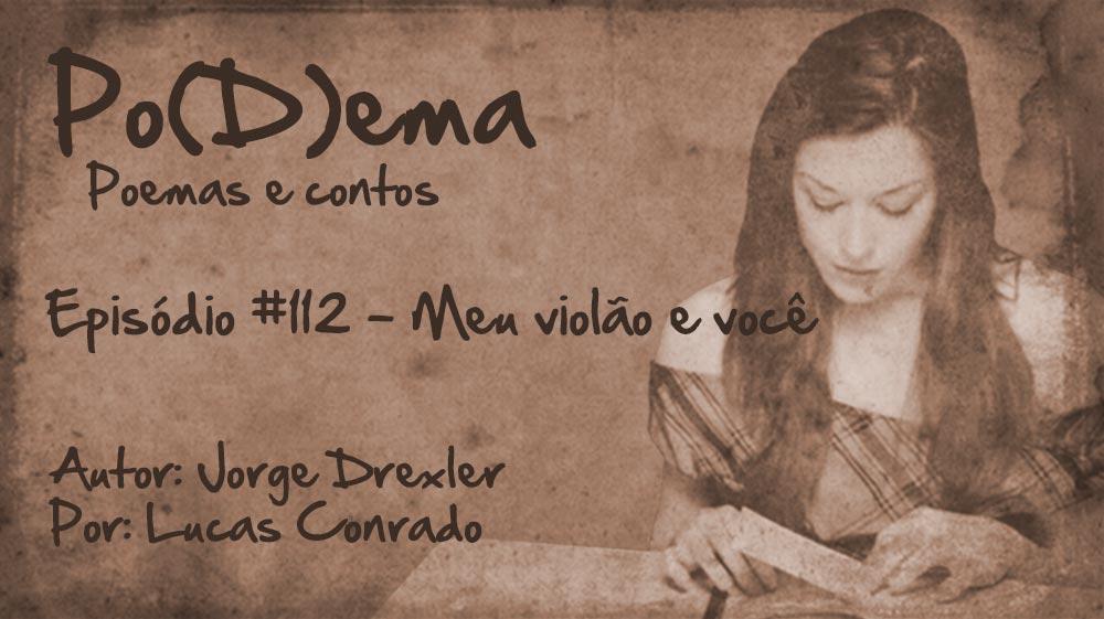 Po(D)ema #112 - Meu violío e você