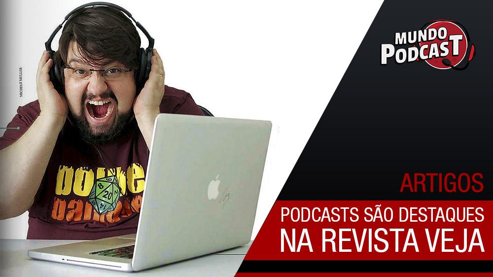 Podcasts na revista VEJA - Leia a matéria