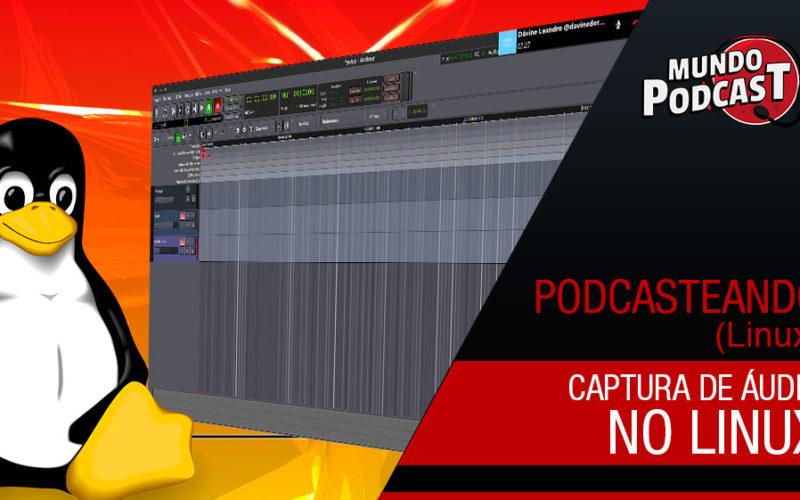 Captura de áudio no Linux - Solução Mágica