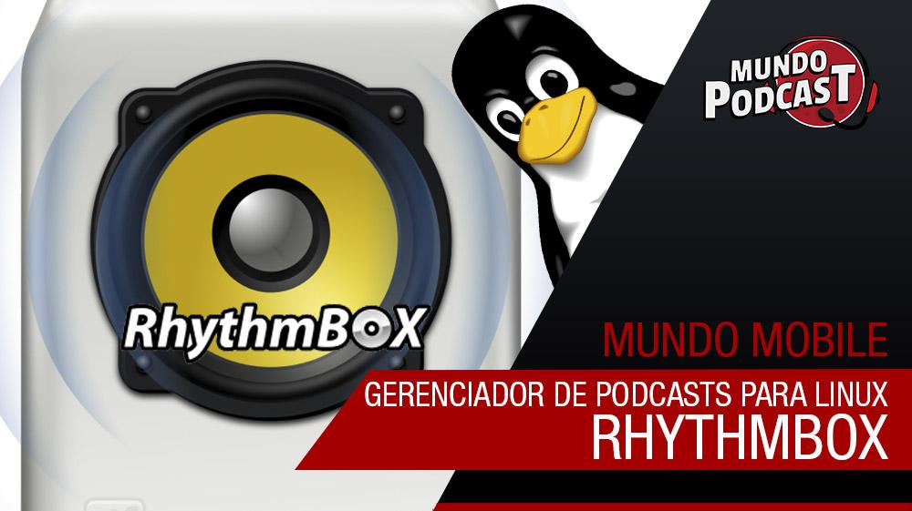 Rhythmbox - Gerenciador de podcasts para linux