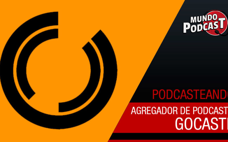 GoCastr - Novo agregador de podcasts