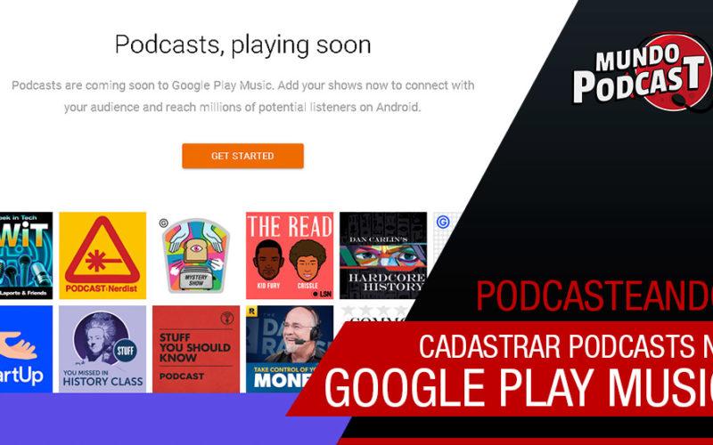 Cadastrar podcasts no Google Play Music