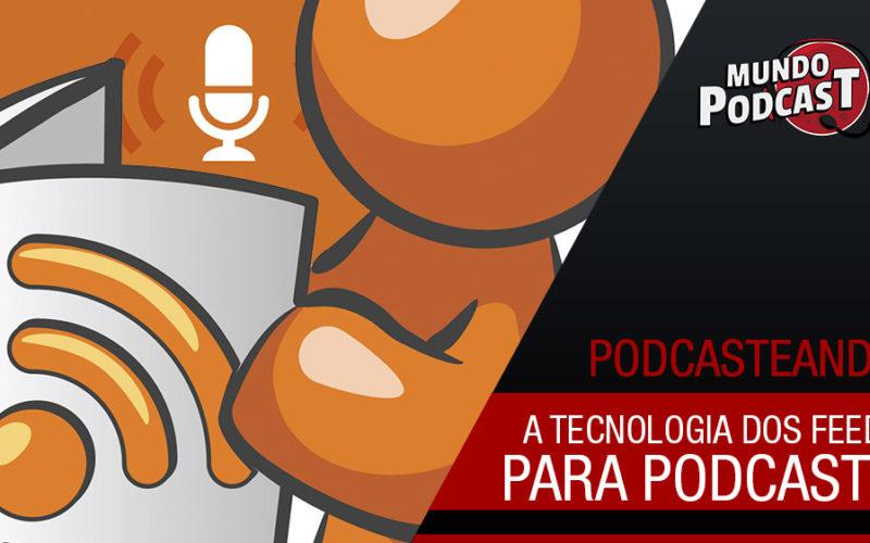 A Tecnologia do Feed para Podcasts