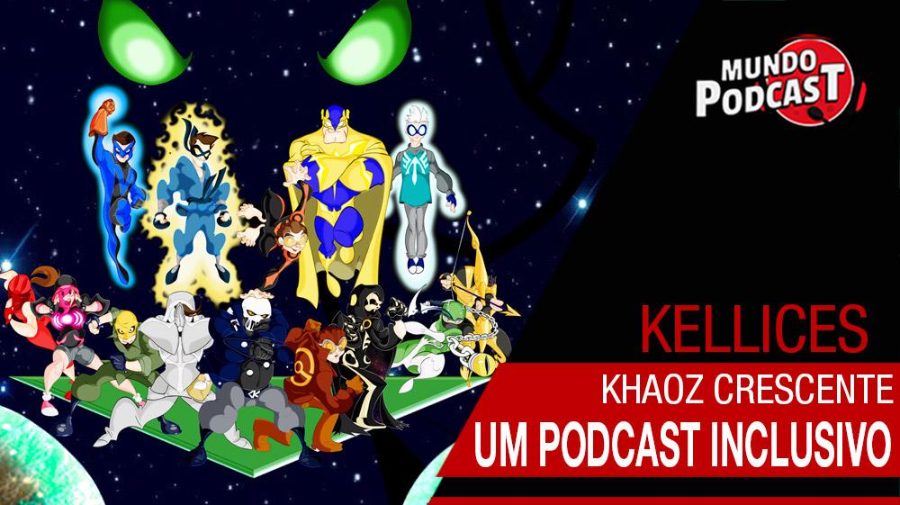 Khaoz Crescente - um podcast inclusivo