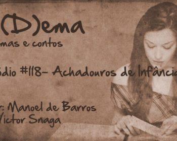 Po(D)ema #118 - Achadouros de Infncias