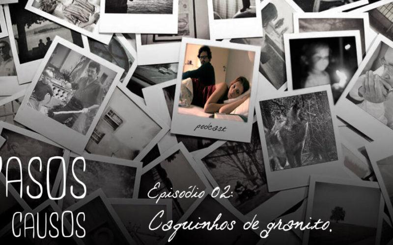 Casos e Causos #2 - Caquinhos de granito