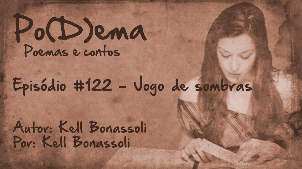 Po(D)ema #122 - Jogo de Sombras