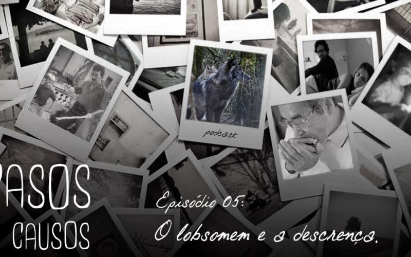 Casos e Causos #5 - O Lobisonmem e a Descerença