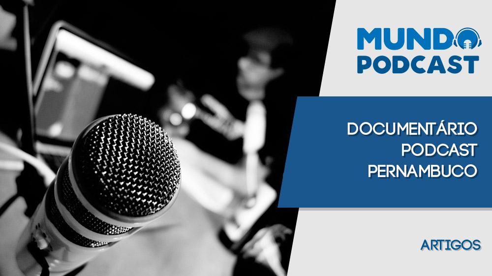 Documentário Podcast PE - #DiadoPodcast