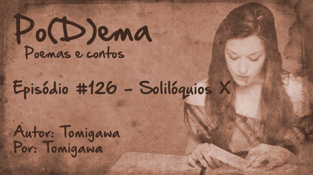 Po(D)ema #126 - Solilóquios X