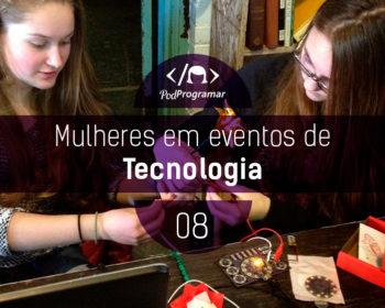 Mulheres em eventos de tecnologia
