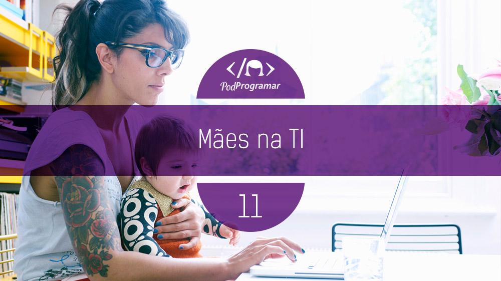 Podprogramar 11 - mães na ti