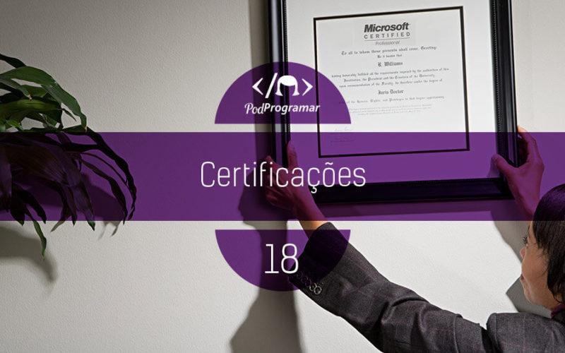 PodProgramar #18 - Certificações