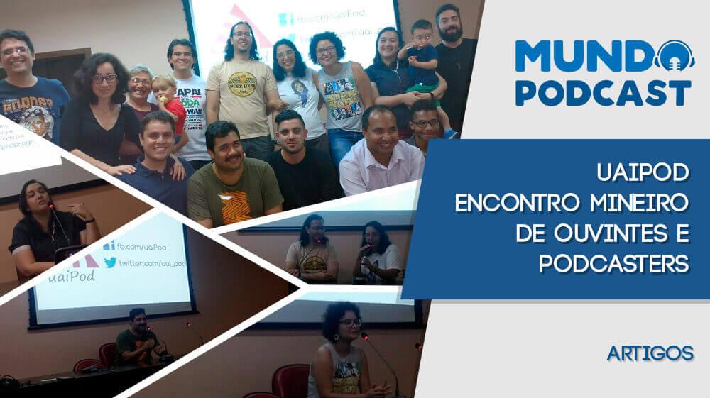 uaiPod - Encontro Mineiro de Ouvintes e Podcasters