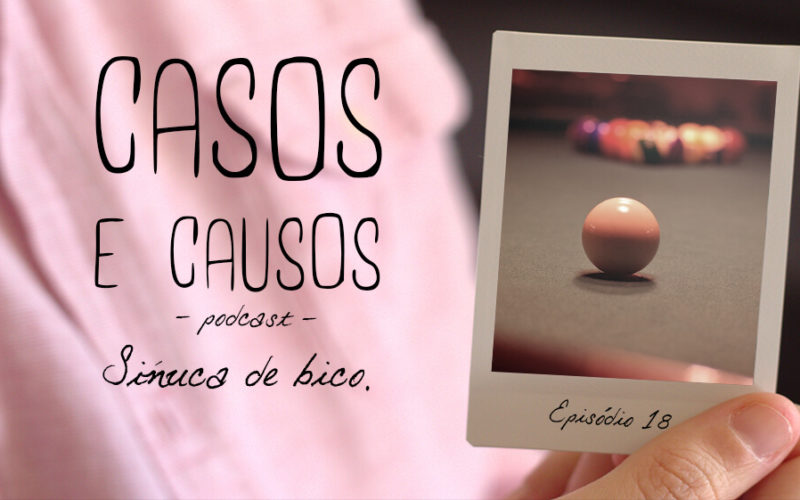 Casos e Causos #18 - Sinuca de bico