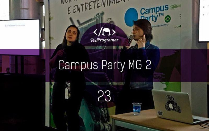 PodProgramar #23 - Campus Party Minas Gerais 2