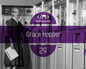 PodProgramar #29 - Grace Hopper