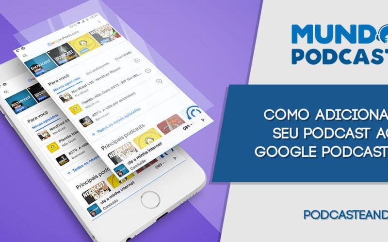 Como adicionar seu podcast ao Google Podcasts
