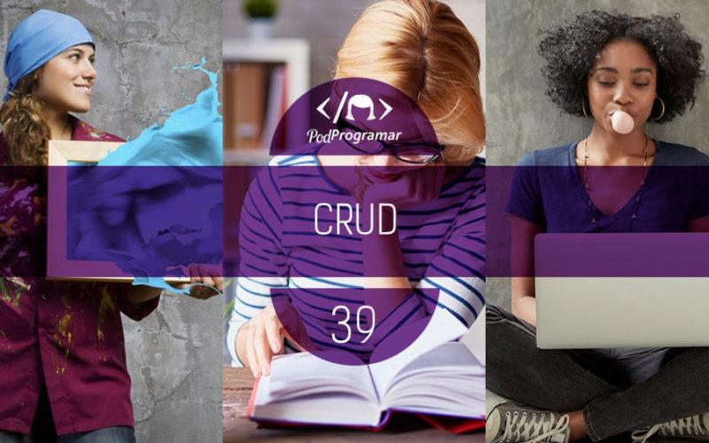 PodProgramar #39 - CRUD