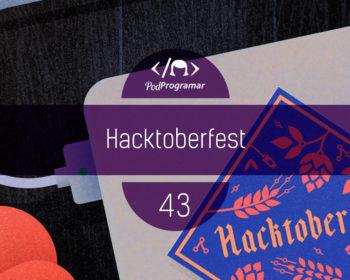 PodProgramar #43 - Hacktoberfest