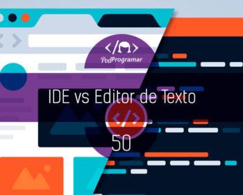 IDE vs Editor de Texto