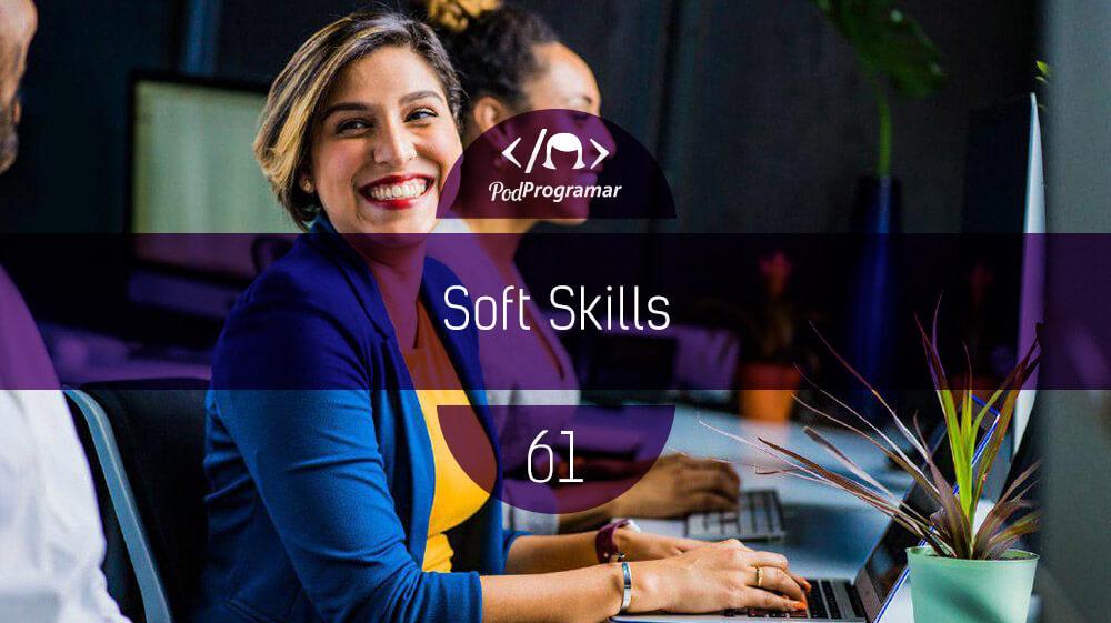 PodProgramar #61 - Soft Skills
