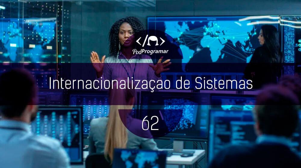 PodProgramar #62 - Internacionalização de Sistemas