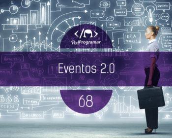 PodProgramar #68 - Eventos 2.0