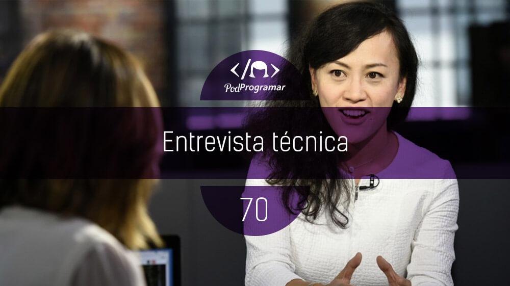 PodProgramar #70 - Entrevista técnica