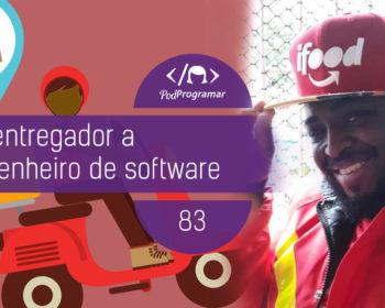 PodProgramar #83 - De Entregador a Engenheiro de Software, por Vitor Rodrigues