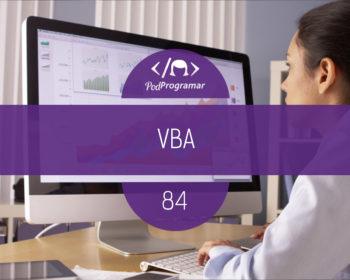 PodProgramar #84 - VBA